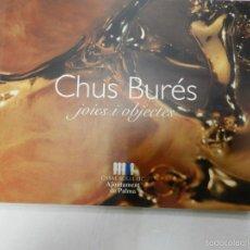 Libros de segunda mano: CHUS BURÉS: JOIES I OBJECTES : JULIOL-AGOST 1997, CASAL SOLLERIC JOYERÍA FOTOGRAFÍAS DISEÑO JOYAS . Lote 57052175