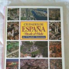 Libros de segunda mano: CIUDADES DE ESPAÑA DESDE EL CIELO 1996. Lote 57168844