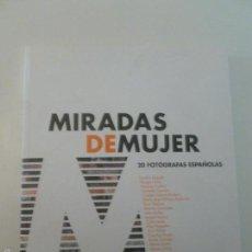 Libros de segunda mano: MIRADAS DE MUJER 20 FOTOGRAFAS ESPAÑOLAS. MUSEO DE ARTE CONTEMPORANEO ESTEBAN VICENTE.2005. Lote 57169155
