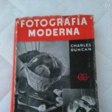 Libros de segunda mano: FOTOGRAFIA MODERNA. PROCEDIMIENTOS Y TECNICAS. CHARLES DUNCAN (1950). Lote 57291052