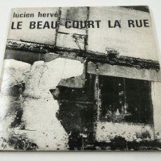 Libros de segunda mano: LUCIEN HERVÉ. LE BEAU COURT LA RUE. 1970 ED. CON 16 DIAPOSITIVAS, 22,5X23CM. VER FOTOS. Lote 57481135