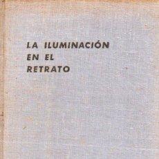 Libros de segunda mano: NURNBERG : LA ILUMINACIÓN EN EL RETRATO (FOTO BIBLIOTECA OMEGA, 1951). Lote 57492366