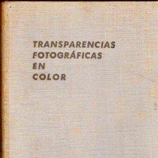 Libros de segunda mano: LESLIE THOMSON : TRANSPARENCIAS FOTOGRÁFICAS EN COLOR (FOTO BIBLIOTECA OMEGA, 1949). Lote 57492524