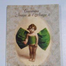 Libros de segunda mano: CONCENTAINA IMATGES DE L'ANTIGOR II. FOTOGRAFIES DE JOSE LLOPIS SALA EL RETRATISTA. TDK238. Lote 57502716