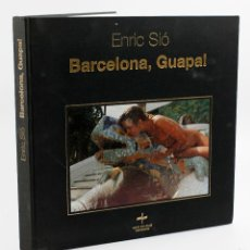 Libros de segunda mano: BARCELONA GUAPA!, ENRIC SIÓ. 1992 ED. DESNUDOS. 30X30 CM. . Lote 57525159