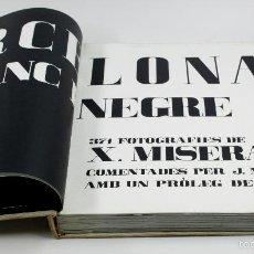 Libros de segunda mano: BARCELONA BLANC I NEGRE, XAVIER MISERACHS, 1ª EDICIÓN 1964. 31X34 CM.. Lote 119868180