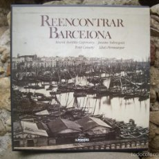 Libros de segunda mano: REENCONTRAR BARCELONA - REDISCOVERING BARCELONA, ED.LUNWERG 1986. Lote 57751891