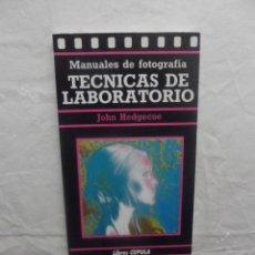 Libros de segunda mano: MANUALES DE FOTOGRAFIA TECNICAS DE LABORATORIO DE JOHN HEDGECOE. Lote 195169405