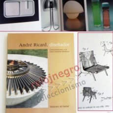 Libros de segunda mano: ANDRÉ RICARD DISEÑADOR - LIBRO CONVERSACIONES DISEÑO ARTE MUEBLES ENVASES ANTORCHA DE JJOO BARCELONA. Lote 63191726