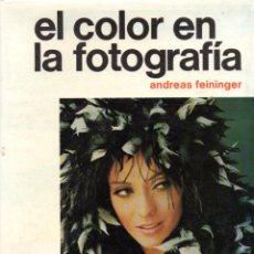 Libros de segunda mano: FEININGER : EL COLOR EN LA FOTOGRAFÍA (HUSPANO EUROPEA, 1961) GRAN FORMATO. Lote 57871862