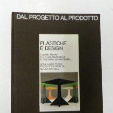 Libros de segunda mano: PLASTICHE E DESIGN .- DAL PROGETTO AL PRODOTTO .- DISEÑO DESIGN AUGUSTO MORELLO 1984. Lote 58003387