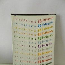 Libros de segunda mano: 13 CRITICS. 26 FOTOGRAFS. VOL.0 . FOTOGRAFÍA DESCATALOGADO DIFICIL. Lote 58113590