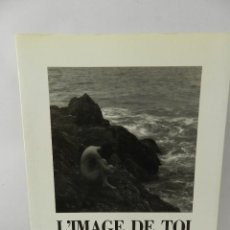 Libros de segunda mano: IMAGE DE TOI LUCIANO BONACINI FOTOGRAFIAS ALICE-MARIA FLORIT POESIA DISEÑO EDICION NUMERADA . Lote 58145360