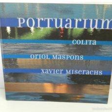 Libros de segunda mano: PORTUARIUM. COLITA . ORIOL MASPONS . XAVIER MISERACHS 1997 LIBRO FOTOGRAFIA. Lote 58185317