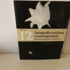 Libros de segunda mano: FOTOGRAFIA CATALANA CONTEMPORÀNIA. DELS ANYS SETANTA FINS A L'ACTUALITAT. NADALA 2012. ANY 46. . Lote 58191182