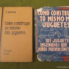 Libros de segunda mano: COMO CONSTRUYO YO MISMO MIS JUGUETES ( 101 JUGUETES INGENIOSOS QUE LOS NIÑOS PUEDEN CONSTRUIRSE ). Lote 58339398