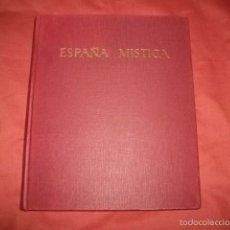 Libros de segunda mano: ESPAÑA MÍSTICA. JOSÉ ORTIZ ECHAGÜE. CUARTA EDICIÓN. Lote 58818421