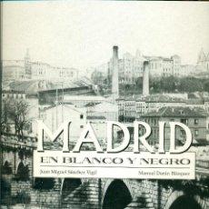 Libros de segunda mano: MADRID EN BLANCO Y NEGRO. ESPASA. 1999.. Lote 58873556