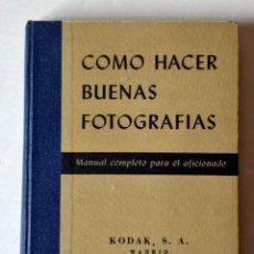 Libros de segunda mano: ANTIGUO LIBRO: COMO HACER BUENAS FOTOGRAFÍAS: MANUAL COMPLETO PARA EL AFICIONADO DE KODAK. Lote 59982563