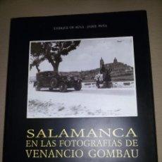 Libros de segunda mano: SALAMANCA EN LAS FOTOGRAFÍAS DE VENANCIO GOMBAU-JUNTA DE CASTILLA Y LEÓN Y AYUNTAMIENTO SALAMANCA. Lote 60009559