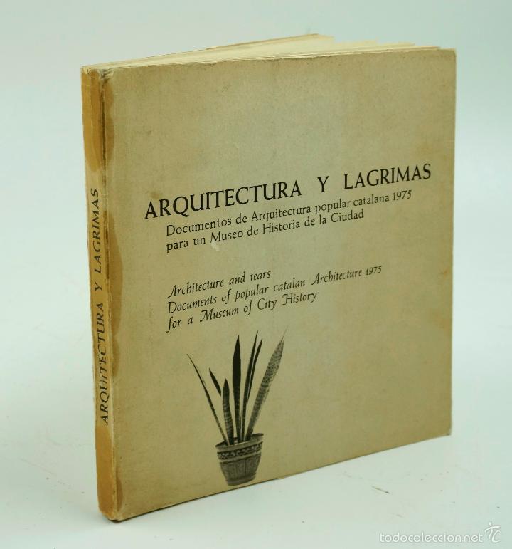 ARQUITECTURA Y LÁGRIMAS, FOTOGRAFÍAS DE LEOPOLDO POMÉS. TUSQUETS ED. 1975. (Libros de Segunda Mano - Bellas artes, ocio y coleccionismo - Diseño y Fotografía)