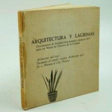 Libros de segunda mano: ARQUITECTURA Y LÁGRIMAS, FOTOGRAFÍAS DE LEOPOLDO POMÉS. TUSQUETS ED. 1975.. Lote 60421107