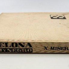 Libros de segunda mano: BARCELONA BLANCO Y NEGRO, XAVIER MISERACHS, 1ª EDICIÓN 1964. 31X34 CM.. Lote 60508127