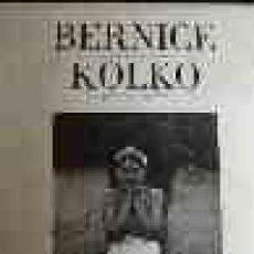 Libros de segunda mano: BERNICE KOLKO: FOTÓGRAFA . Lote 60705587