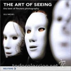 Libros de segunda mano: THE ART OF SEEING : THE BEST OF REUTERS PHOTOGRAPHY,ULLI MICHEL. Lote 61273883