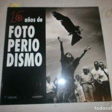 Libros de segunda mano: 16 AÑOS DE FOTOPERIODISMO. DIARIO 16 Y LUNWERG EDITORES (1993). Lote 61596992