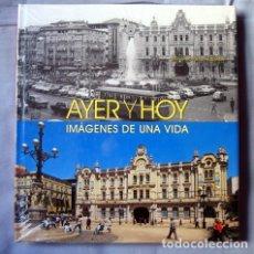 Libros de segunda mano: AYER Y HOY. IMÁGENES DE UNA VIDA, DE BERNARDO RIEGO AMÉZAGA. Lote 95234631