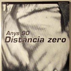 Libros de segunda mano: ANYS 90 DISTÀNCIA ZERO - BARCELONA 1994 - IL·LUSTRACIÓ. Lote 61995810