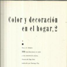 Libros de segunda mano: COLOR Y DECORACIÓN EN EL HOGAR. TOMO 2. J.E. SCHULER. GUSTAVO GILI. BARCELONA. 1967. Lote 62321300