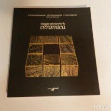 Libros de segunda mano: VIAGGIO ATTRAVERSO LA CERAMICA. CATALOGO DELLA MOSTRA – 28 FEB 2002 E. BIFFI GENTILI DISEÑO ARTE. Lote 63031112