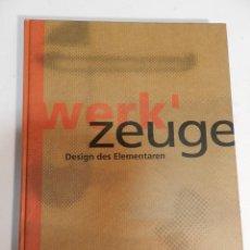 Libros de segunda mano: WERK'ZEUGE. DESIGN DES ELEMENTAREN. 1996 DISEÑO ARTE ARQUITECTURA INCLUYE FOLLETOS EXPOSICION. Lote 63163284