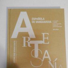Libros de segunda mano: ARTESANÍA ESPAÑOLA DE VANGUARDIA. TACHY MORA EDITORIAL LUNWERG 2011 JAIME HAYON DISEÑO ARTE. Lote 63163920