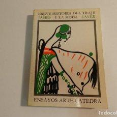 Livres d'occasion: BREVE HISTORIA DEL TRAJE Y LA MODA JAMES LAVER, ENRIQUETA ALBIZUA DISEÑO ARTE DISEÑADOR ARTISTA. Lote 63385372