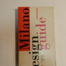 Libros de segunda mano: MILANO DESIGN GUIDE ABITARE DISEÑO DESIGN. Lote 63553432