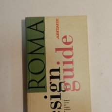Libros de segunda mano: ROMA DESIGN GUIDE ABITARE DISEÑO DESIGN. Lote 63553492