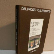 Libros de segunda mano: PLASTICHE E DESIGN, DEL PROGETTO AL PRODOTTO, AUGSUTO MORELLO, DISEÑE / DESIGN, ARCADIA EDIZIONI, 84. Lote 233478025