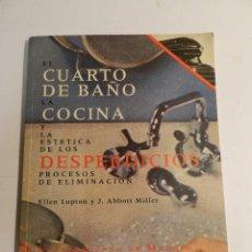 Libros de segunda mano: EL CUARTO DE BAÑO, LA COCINA Y LA ESTETICA DE LOS DESPERDICIOS ED CELESTE, MADRID 1995 DISEÑO DESIGN. Lote 63774711