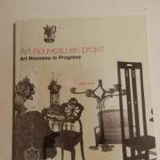 Libros de segunda mano: ART NOUVEAU IN PROJET - ART NOUVEAU IN PROGRESS, CATALOGUE, 2003 DESIGN DISEÑO. Lote 63899663