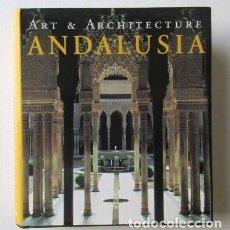 Libros de segunda mano: ART AND ARCHITECTURE ANDALUSIA /ED. KÖNEMANN, ARTE Y ARQUITECTURA ANDALUCÍA, RARO. Lote 67557887