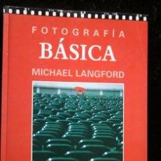 Libros de segunda mano: FOTOGRAFIA BASICA - MICHAEL LANGFORD - MUY ILUSTRADO - 2003 - OMEGA. Lote 65029179