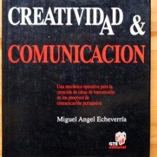Libros de segunda mano: CREATIVIDAD & COMUNICACION - MIGUEL ANGEL ECHEVERRIA. Lote 65244475