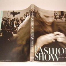 Libros de segunda mano: FASHION SHOW. PARÍS STYLE. RM77335. . Lote 65866058