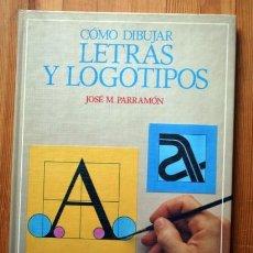 Libros de segunda mano: COMO DIBUJAR LETRAS Y LOGOTIPOS - PARRAMON - TAPA DURA - ISBN: 9788434211377. Lote 66023246