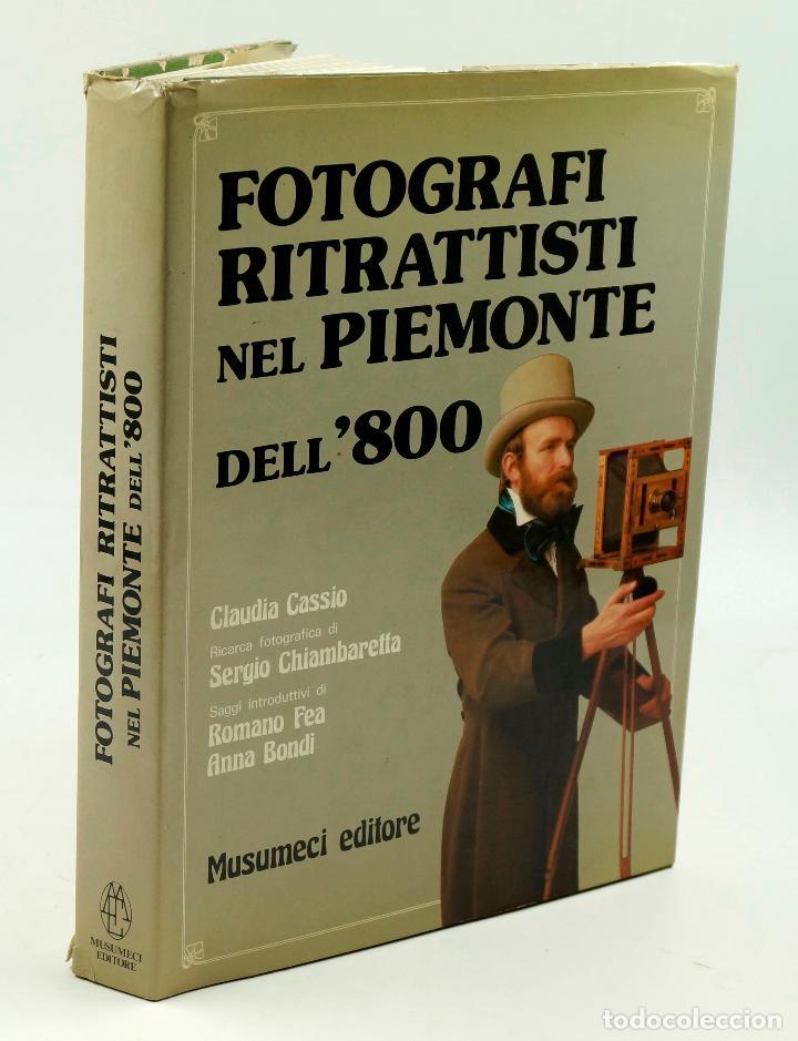 FOTOGRAFI RITRATTISTI NEL PIEMONTE DELL´800. MUSUMECI ED. 1980. 32X24 CM. (Libros de Segunda Mano - Bellas artes, ocio y coleccionismo - Diseño y Fotografía)