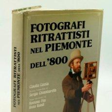 Libros de segunda mano: FOTOGRAFI RITRATTISTI NEL PIEMONTE DELL´800. MUSUMECI ED. 1980. 32X24 CM.. Lote 66153814