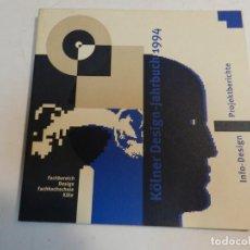 Libros de segunda mano: KÖLNER DESIGN - JAHRBUCH 1994. DESIGN DISEÑO DESCATALOGADO. Lote 67406853